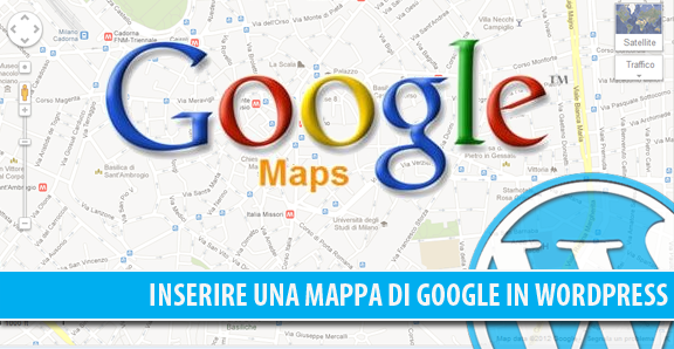 Come aggiungere Google Maps in WordPress