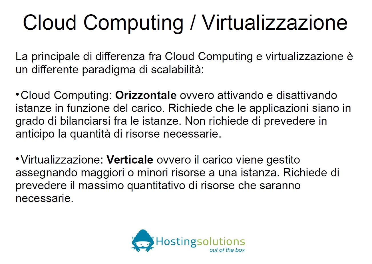Confronto Cloud vs Virtualizzazione